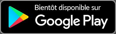 Bientôt disponible sur Google play